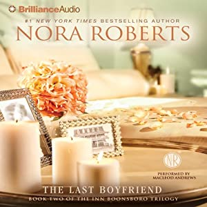 The Last Boyfriend: Inn BoonsBoro Trilogy, Book 2 | [Nora Roberts]