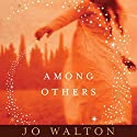 Among Others (       UNABRIDGED) by Jo Walton Narrated by Katherine Kellgren