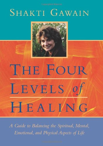 The Four Levels of Healing: A Guide to Balancing the...