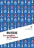 Russie : Les cendres de l'empire: L'�me des Peuples