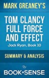 Tom Clancy Full Force and Effect: (A Jack Ryan Novel 10) by Mark Greaney | Summary & Analysis