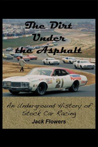 The Dirt Under the Asphalt: An Underground History of Stock Car Racing