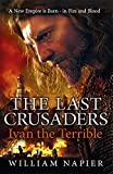 William Napier The Last Crusaders: Ivan the Terrible (Clash of Empires)
