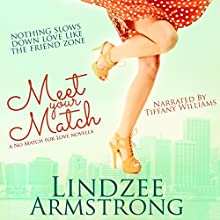 Meet Your Match: No Match for Love Audiobook by Lindzee Armstrong Narrated by Tiffany Williams