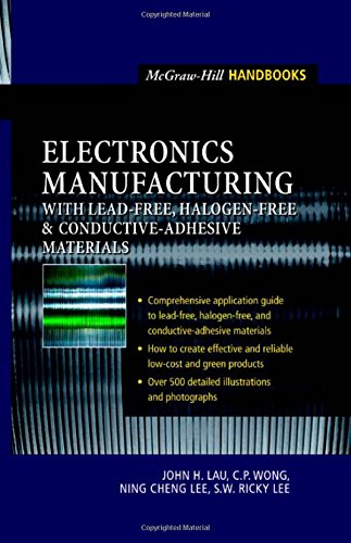 Electronics Manufacturing : With Lead-Free, Halogen-Free, And Conductive-Adhesive Materials
