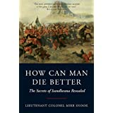 How Can Man Die Better: The Secrets of Isandlwana Revealedby Mike Snook
