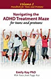 img - for Navigating the ADHD Treatment Maze for Teens and Preteens: Handbook for Teens and Preteens book / textbook / text book