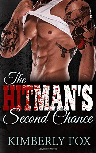The Hitman's Second Chance: A Standalone Bad Boy Romance Novel