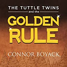 The Tuttle Twins and the Golden Rule Audiobook by Connor Boyack Narrated by Nancy Peterson