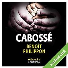 Cabossé | Livre audio Auteur(s) : Benoît Philippon Narrateur(s) : Xavier Gallais
