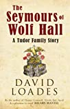 img - for The Seymours of Wolf Hall: A Tudor Family Story book / textbook / text book