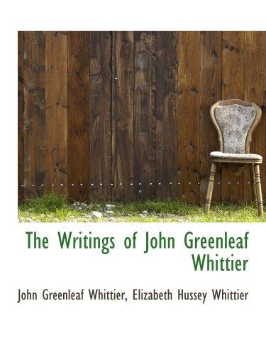 The Writings of John Greenleaf Whittier