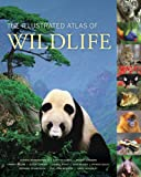 img - for The Illustrated Atlas of Wildlife book / textbook / text book