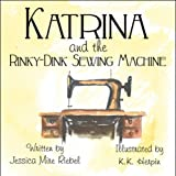 Katrina and the Rinky-Dink Sewing Machine