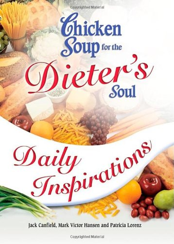 Chicken Soup for the Dieter's Soul Daily Inspirations (Chicken Soup for the Soul)