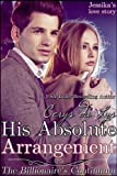 His Absolute Arrangement - Jessika's Love Story: The Billionaire's Continuum (#1) (Contemporary Romance)