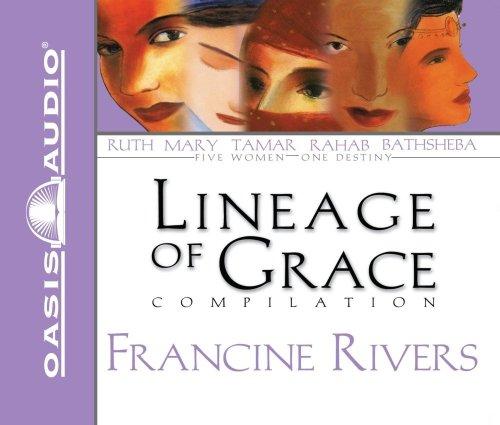 Download Unveiled: Tamar/Unashamed: Rahab/Unshaken: Ruth/Unspoken: Bathsheba/Unafraid: Mary (The Lineage of Grace Series 1-5)