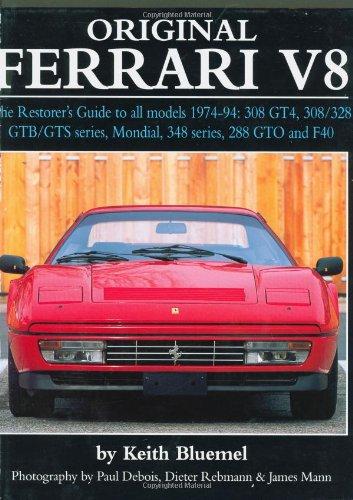 Original Ferrari V8: The Restorer's Guide for all models, 1974-1994: 308 GT4, 308/328 GTB/GTS series, Mondial, 348 serie