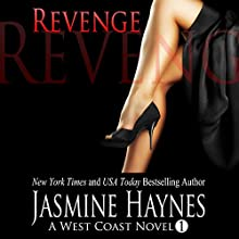 Revenge: A West Coast Novel, Book 1 (       UNABRIDGED) by Jasmine Haynes Narrated by June Wayne