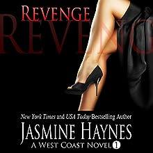 Revenge: A West Coast Novel, Book 1 (       UNABRIDGED) by Jasmine Haynes Narrated by June Wayne