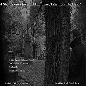 Four Short Stories from 'Thirty-One Horrifying Tales from the Dead' | [Drac Von Stoller]