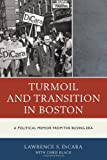 img - for Turmoil and Transition in Boston: A Political Memoir from the Busing Era book / textbook / text book