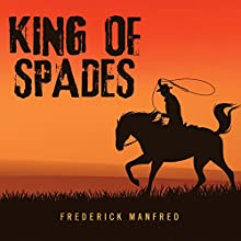 King of Spades (       UNABRIDGED) by Frederick Manfred Narrated by Eric G. Dove