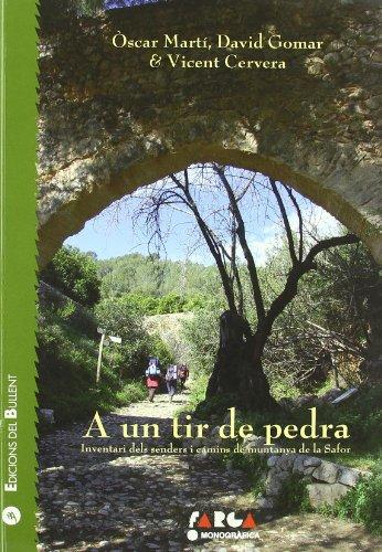 A un tir de pedra: Inventari dels senders i camins de muntanya de la Safor (La Farga)