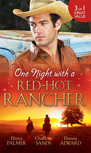 Diana Palmer - One Night with a Red-Hot Rancher (Mills & Boon M&B): Tough to Tame / Carrying the Rancher's Heir / One Dance with the Cowboy