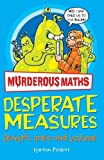 Kjartan Poskitt Desperate Measures (Murderous Maths)