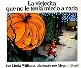 La viejecita que no le tenia miedo a nada (Spanish Edition)
