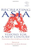 img - for Recreating Asia: Visions for a New Century book / textbook / text book