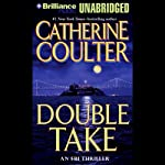 Double Take: FBI Thriller #11 (       UNABRIDGED) by Catherine Coulter Narrated by Sandra Burr, Phil Gigante