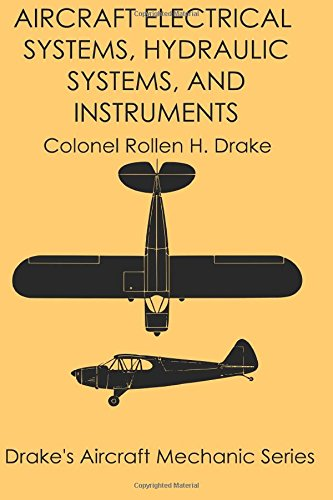 Aircraft Electrical Systems, Hydraulic Systems, and Instruments: Volume 5 (Drake's Aircraft Mechanic Series)