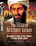 RISE OF MILITANT ISLAM: An Insider's View of the Failure to Curb Global Jihad