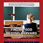 Finding God Beyond Harvard: The Quest for Veritas | Kelly Munroe Kullberg