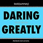 Book Summary: Daring Greatly by Brene Brown |  FlashBooks Book Summaries