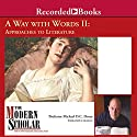The Modern Scholar: A Way With Words, Part II: Approaches to Literature (       UNABRIDGED) by Michael D.C. Drout Narrated by Michael D.C. Drout