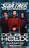 img - for Quarantine (Star Trek The Next Generation: Double Helix, Book 4) book / textbook / text book