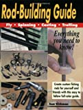 Rod-Building Guide: Fly, Spinning, Casting, Trolling