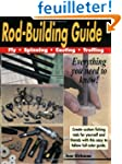 Rod Building Guide: Fly, Spinning, Ca...