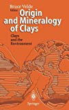 Origin and Mineralogy of Clays: Clays and the Environment (Biomathematics)