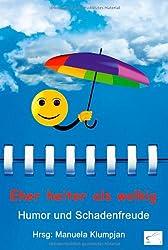 Eher heiter als wolkig: Humor und Schadenfreude