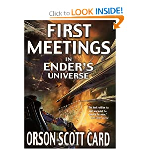 First Meetings in Ender's Universe (Other Tales from the Ender Universe) by Orson Scott Card