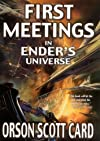 First Meetings in Ender&#39;s Universe