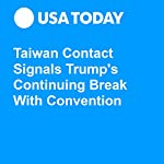 Taiwan Contact Signals Trump's Continuing Break With Convention | Kevin Johnson
