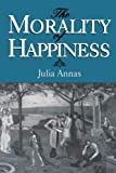 The Morality of Happiness (0195096525) by Annas, Julia