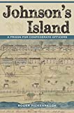 img - for Johnson's Island: A Prison for Confederate Officers (Civil War in the North Series) book / textbook / text book