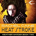 Heat Stroke: Weather Warden, Book 2 (       UNABRIDGED) by Rachel Caine Narrated by Dina Pearlman