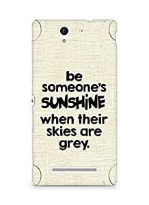 AMEZ be someone's sunshine when their skies are grey Back Cover For Sony Xperia C3 D2502